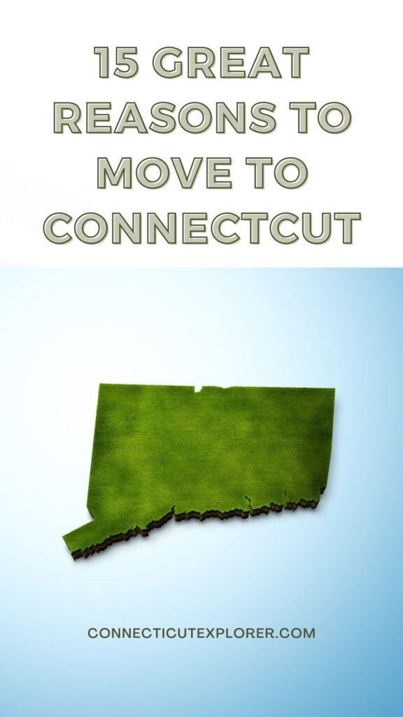 15 reasons to move to connecticut pinterest image.