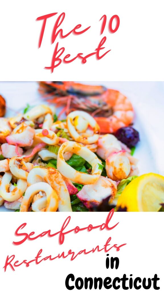 the 10 best seafood restaurants in ct pinterest image.