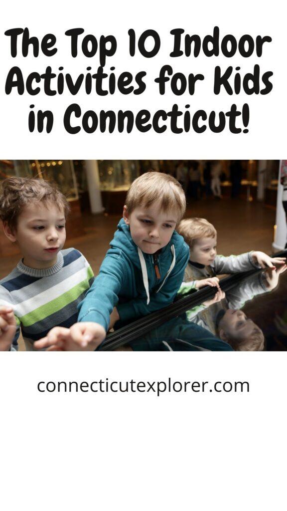 10 indoor activities for kids in connecticut pinterest image.